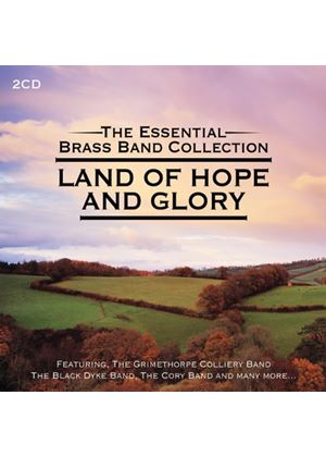The Essential Brass Bands - Land of Hope & Glory (Music CD)