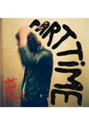 Part Time - What Would You Say (Music CD)