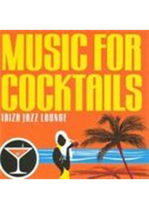 Various Artists - Music For Cocktails - Ibiza Jazz Lounge (Music CD)