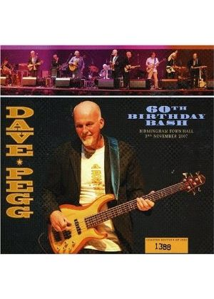 Dave Pegg And Friends - 60th Birthday Bash: Birmingham Town Hall 3rd Nov. 2007 (Music CD)
