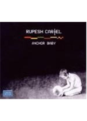 Rupesh Cartel - Anchor Baby [Digipak] (Music CD)