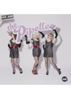Pipettes - We Are the Pipettes (Music CD)