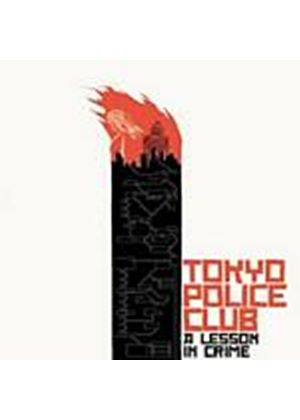 Tokyo Police Club - A Lesson In Crime (Music CD)