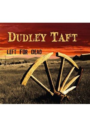Dudley Taft - Left For Dead (Music CD)