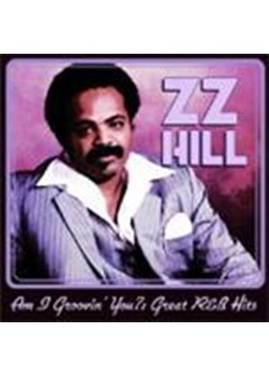 ZZ Hill - Am I Groovin' You (Great R&B Hits) (Music CD)