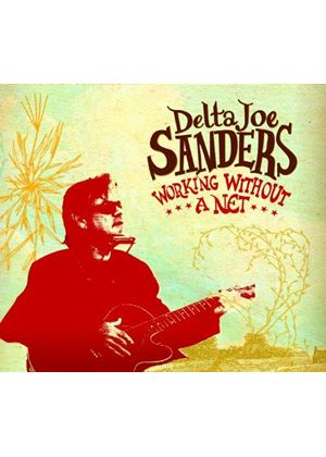 Delta Joe Sanders - Working Without a Net (Music CD)