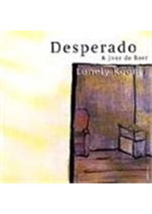 Desperado - Lonely Room