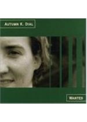 Autumn K. Dial - Wanted (The Infamous Autumn K. Dial & Her Guitar)