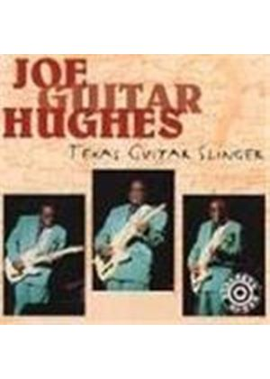 "Joe ""Guitar"" Hughes - Texas Guitar Slinger"
