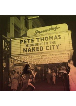 Pete Thomas - Midnight In the Naked City (Music CD)