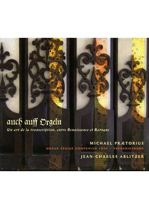 Michael Praetorius: Auch auss Orgeln - Un Art de la Transcription (Music CD)