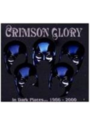 Crimson Glory - In Dark Places 1986-2000 (Music CD)