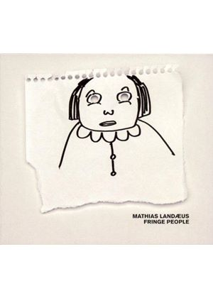 Mathias Landæus - Fringe People (Music CD)