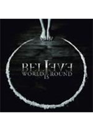 Believe - World Is Round (Music CD)