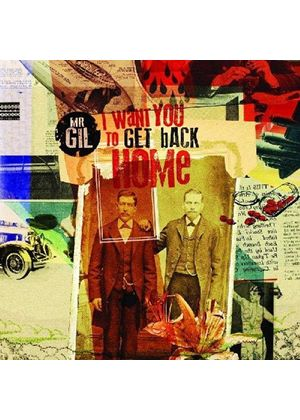 Mr. Gil - I Want You to Get Back Home (Music CD)