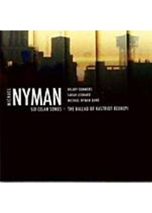 Michael Nyman - Six Celan Songs, Ballad Of Kastriot Rexhepi (Music CD)