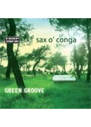 Green Groove - Sax O'Conga (Music CD)