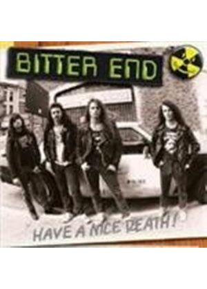 Bitter End - Have A Nice Death! (Music CD)