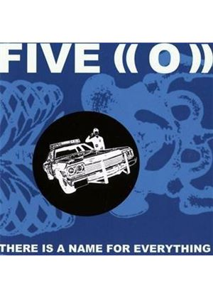 Five ((O)) - There Is A Name For Everything (Music CD)