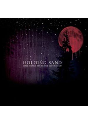 Holding Sand - Some Things Are Better Left Unsaid (Music CD)