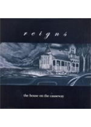 Reigns - House On The Causeway, The (Music CD)