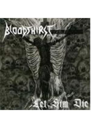 Bloodthirst - Let Him Die (Music Cd)