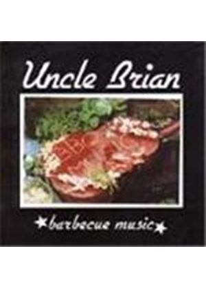 Uncle Brian - Barbecue Music