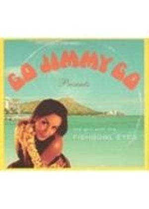 Go Jimmy Go - (The Girl With The) Fishbowl Eyes (Music CD)