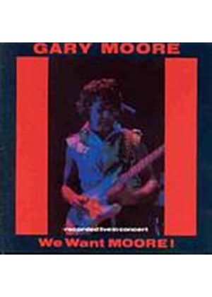 Gary Moore - We Want Moore! (Music CD)