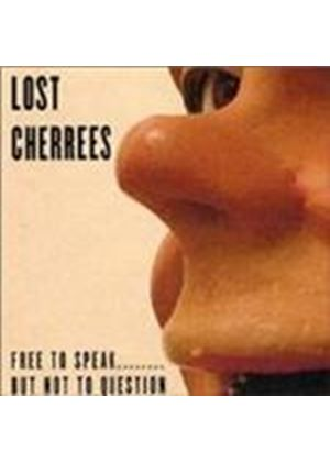 LOST CHERREES - Free To Speak But Not To Question