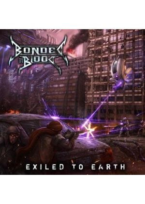 Bonded By Blood - Exiled To Earth (Music CD)