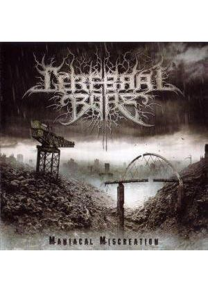 Cerebral Bore - Maniacal Miscreation (Music CD)