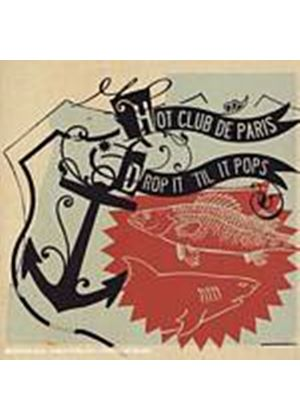Hot Club De Paris - Drop It Till It Pops (Music CD)