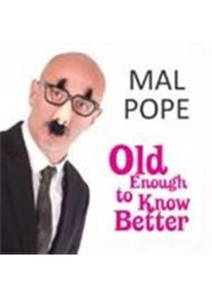 Mal Pope - Old Enough To Know Better (Music CD)