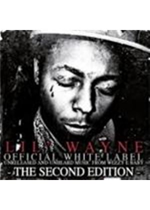 Lil Wayne - Official White Label (The Second Edition) (Music CD)