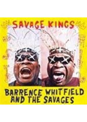 Barrence Whitfield & The Savages - Savage Kings (Music CD)