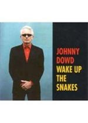 Johnny Dowd - Wake Up The Snakes (Music CD)