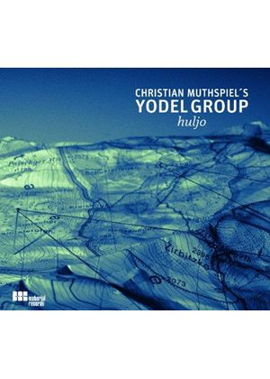 Christian Muthspiel's Yodel Group - Huljo (Music CD)