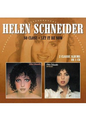 Helen Schneider - So Close/Let It Be Now (Music CD)