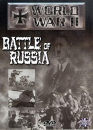 World War II - Battle Of Russia