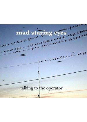 Mad Staring Eyes - Talking to the Operator (Music CD)