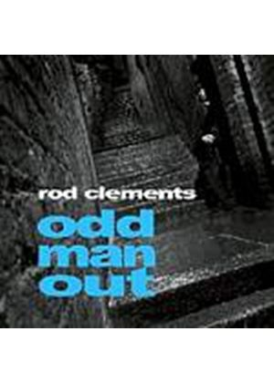 Rod Clements - Odd Man Out (Music CD)