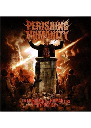 Perishing Humanity - Monument of Human Lies and Hypocrisy (Music CD)