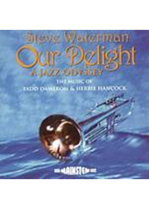 Steve Waterman - Our Delight - A Jazz Odyssey (Music CD)