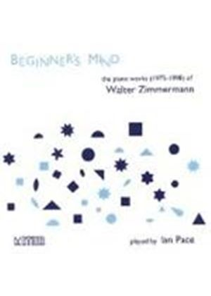 Zimmermann, W: Beginner's Mind - Piano Works