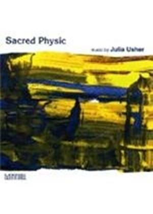 Julia Usher - Sacred Physic (Bloomfield, Lawson, Price)