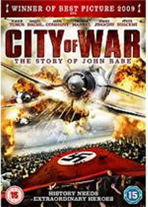 City Of War - The Story Of John Rabe