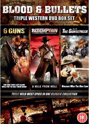 Blood and Bullets (3 discs) - 6 Guns / Redemption / Age of the Gunslinger