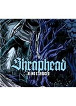 Shraphead - Blind & Seduced (Music CD)