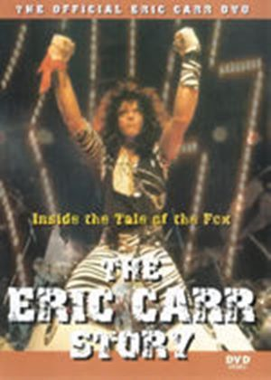 Eric Carr Story, The - Inside The Tale Of The Fox